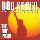 Bob Seger & the Silver Bullet Band - Fire Inside (1991 CD Album)