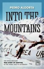Into the Mountains: The Extraordinary True Story of Survival in the-ExLibrary