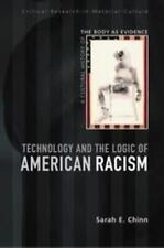 Technology and the Logic of American Racism: A Cultural History of the Body as