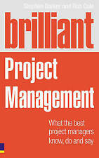 Brilliant Project Management (Revised Edition): what the best project managers k