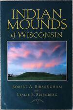 """Indian Mounds of Wisconsin"" Birmingham & Eisenberg 2000 Archaeology USA"