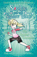 Sophie and the Shadow Woods (3) - The Spider Gnomes, Linda Chapman, Lee Weatherl