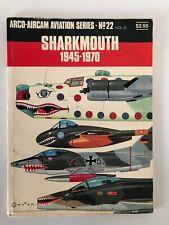 Arco-Aircam Aviation Series No.22 Sharkrmouth 1945-1970