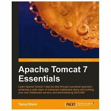 Apache Tomcat 7 Essentials: By Tanuj Khare
