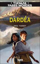 Thomas Passe-mondes Tomes 1 & 2 ; Dardea & Hyksos - Eric Tasset - Alice Jeunesse