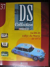 FASCICULE N°37 CITROEN DS  COLLECTION DS 23  RALLYE DU MAROC 1973