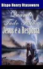 Quando Tudo Falha, Jesus é a Resposta by Bishop Henry otasowere (2014,...