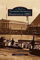 Tennessee Centennial: Nashville 1897 (Hardback or Cased Book)