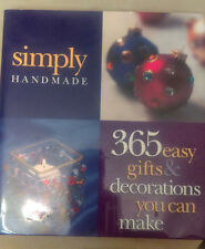 Simply Handmade : 365 Easy Gifts and Decorations You Can Make (1998, Hardcover)