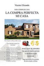 NEW La Compra Perfecta Mi Casa: Para Comprar Casa (Spanish Edition)