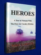 Heroes A Year in Vietnam w the First Cavalry Division Mike Larson 1st Ed HCDJ