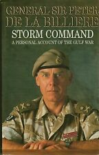 Storm Command A Personal Account Of The Gulf War By Gen Sir Peter De La Billiere