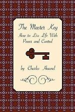 The Master Key: How to Live Life with Power and Control (Paperback or Softback)