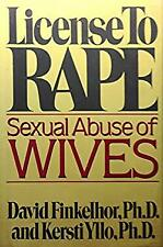 License to Rape : Sexual Abuse of Wives by Finkelhor, David-ExLibrary
