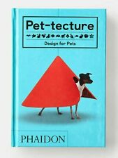 PET-TECTURE: DESIGN FOR PETS by Tom Wainwright FIRST EDITION 2018 HB Book NEW