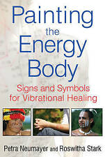 NEW Painting the Energy Body: Signs and Symbols for Vibrational Healing