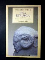 Archeologia Bruni - Pisa Etrusca Anatomia Città Scomparsa 1^ ed. 1998 Longanesi