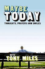 Maybe Today By Tony Miles