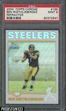 2004 Topps Chrome Refractor Ben Roethlisberger Steelers RC Rookie PSA 9 MINT