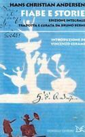 Fiabe e storie. Ediz. integrale - Andersen Hans Christian