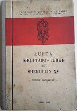 "ALBANIA ""LUFTA SHQIPTARE-TURKE ESHEKULLIT TE XV - BURIME BIZANTINE "", 1967, BOOK"