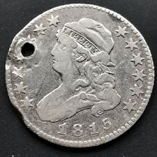 1815 Capped Bust Quarter Dollar 25c RARE High Grade but Holed #6436
