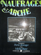 NAUFRAGES DE L ARCHE Pierre Berenger Michel Butor Edition originale 1981