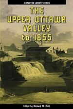 Upper Ottawa Valley to 1855, The (Carleton Library)-ExLibrary