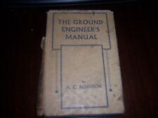 The Ground Engineer's manual. (A. C. Robinson - March 1941)