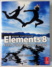 Adobe Photoshop Elements 8 for Photographers Philip Andrews 2010 1st/1st PB