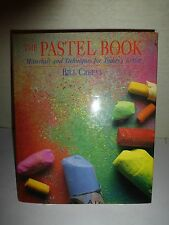 Pastel Book:Materials and Techniques for Today's Artist,Bill Creevy,1991,1st E49