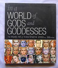 In a World of Gods and Goddesses: The Mystic Art of Indra Sharma by James H. Bae