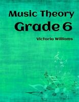 My Music Theory, Grade 6 : For Abrsm Candidates, Paperback by Williams, Victo...