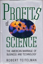 Robert Teitelman PROFITS OF SCIENCE: THE AMERICAN MARRIAGE OF BUSINESS AND TECHN