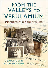 From the Valleys to Verulamium: Memoirs of a Soldier's Life, New, Dunn, Carrie,