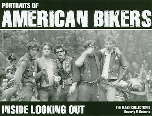 BIKER BOOK Portraits of American Bikers:Inside Looking Out  Beverly V. Roberts