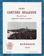 PAUILLAC VIEILLE ETIQUETTE CHATEAU BELLEVUE 1949 RARE     §31/07§
