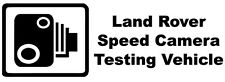 LAND ROVER SPEED CAMERA TESTING VEHICLE Funny Car/Window/Bumper Sticker - Small