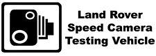 LAND ROVER SPEED CAMERA TESTING VEHICLE Funny/Novelty Car/Window Sticker - Large