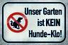 Garten ist kein Hundeklo Blechschild Schild gewölbt Metal Tin Sign 20 x 30 cm