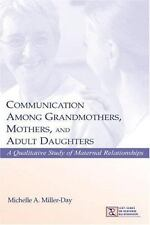 Communication Among Grandmothers, Mothers, and Adult Daughters: A Qualitative St
