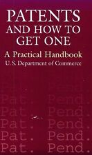 Patents and How to Get One: A Practical Handbook by U.S. Department of Commerce