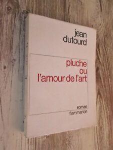 JEAN DUTOURD.- Pluche ou l'amour de l'art (édition originale, n° 23)