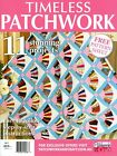 TIMELESS PATCHWORK NO 2. MAGAZINE. 2014. PATTERN SHEETS ATTACHED.