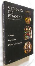 VITRAUX DE FRANCE  Du Moyen-Age à la Renaissance ALSACE LORRAINE FRANCHE COMTE