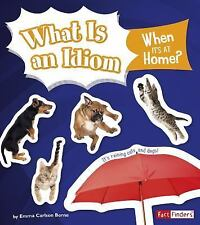 What Is an Idiom When It's at Home? (Paperback or Softback)