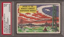 PSA 7 1957 TOPPS ISOLATION BOOTH #28 WHERE IS THE WORLD'S LONGEST SUSPENSION...