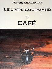 Le livre gourmand du café CUISINE RECETTES