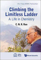 Climbing the Limitless Ladder: A Life in Chemistry (Iiscpress-Wspc Publication)