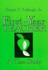 First-Year Teacher: A Case Study-ExLibrary